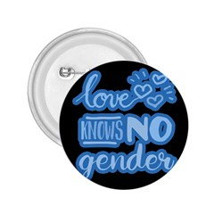 Love knows no gender 2.25  Buttons