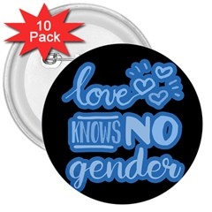 Love knows no gender 3  Buttons (10 pack)