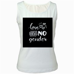 Love knows no gender Women s White Tank Top