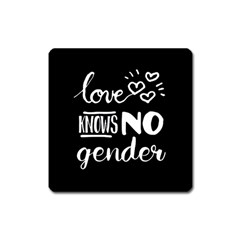 Love knows no gender Square Magnet