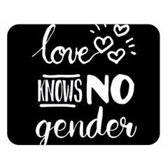Love knows no gender Double Sided Flano Blanket (Large)