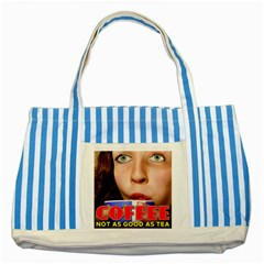 Coffee, Not as Good as Tea Striped Blue Tote Bag