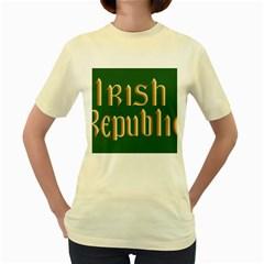 The Irish Republic Flag (1916, 1919-1922) Women s Yellow T-Shirt