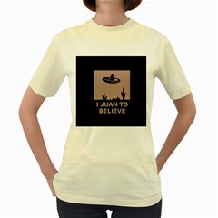 I Juan To Believe Ugly Holiday Christmas Black Background Women s Yellow T-Shirt