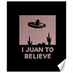 I Juan To Believe Ugly Holiday Christmas Black Background Canvas 8  x 10