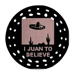 I Juan To Believe Ugly Holiday Christmas Black Background Ornament (Round Filigree)