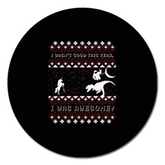 I Wasn t Good This Year, I Was Awesome! Ugly Holiday Christmas Black Background Magnet 5  (round)