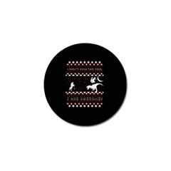 I Wasn t Good This Year, I Was Awesome! Ugly Holiday Christmas Black Background Golf Ball Marker