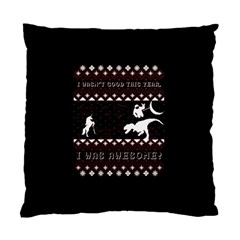 I Wasn t Good This Year, I Was Awesome! Ugly Holiday Christmas Black Background Standard Cushion Case (Two Sides)