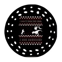 I Wasn t Good This Year, I Was Awesome! Ugly Holiday Christmas Black Background Round Filigree Ornament (two Sides)