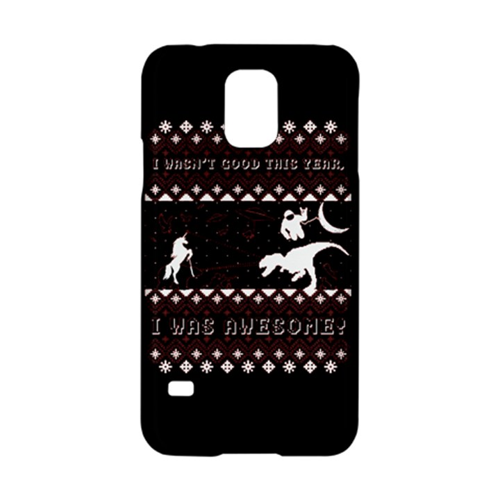 I Wasn t Good This Year, I Was Awesome! Ugly Holiday Christmas Black Background Samsung Galaxy S5 Hardshell Case