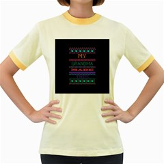 My Grandma Made This Ugly Holiday Black Background Women s Fitted Ringer T-Shirts