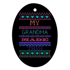 My Grandma Made This Ugly Holiday Black Background Oval Ornament (Two Sides)