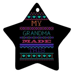 My Grandma Made This Ugly Holiday Black Background Star Ornament (two Sides)