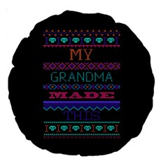 My Grandma Made This Ugly Holiday Black Background Large 18  Premium Round Cushions