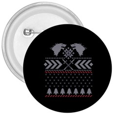 Winter Is Coming Game Of Thrones Ugly Christmas Black Background 3  Buttons