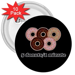 Five donuts in one minute  3  Buttons (10 pack)