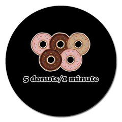 Five donuts in one minute  Magnet 5  (Round)