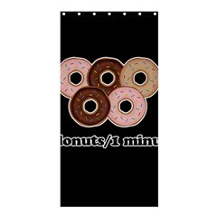 Five donuts in one minute  Shower Curtain 36  x 72  (Stall)