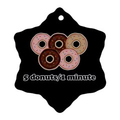 Five donuts in one minute  Ornament (Snowflake)