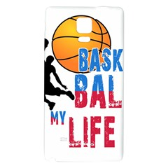 Basketball is my life Galaxy Note 4 Back Case