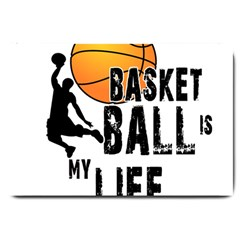Basketball is my life Large Doormat