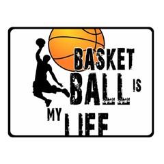 Basketball is my life Double Sided Fleece Blanket (Small)
