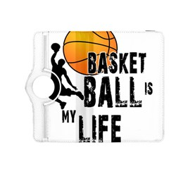Basketball is my life Kindle Fire HDX 8.9  Flip 360 Case