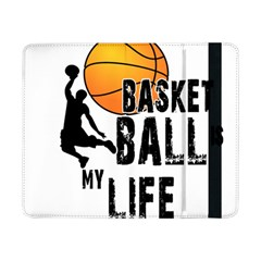 Basketball is my life Samsung Galaxy Tab Pro 8.4  Flip Case