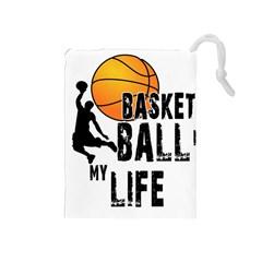 Basketball is my life Drawstring Pouches (Medium)