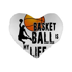 Basketball is my life Standard 16  Premium Flano Heart Shape Cushions