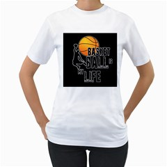 Basketball is my life Women s T-Shirt (White) (Two Sided)