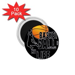 Basketball is my life 1.75  Magnets (10 pack)