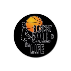 Basketball is my life Rubber Round Coaster (4 pack)