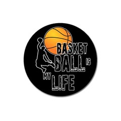 Basketball is my life Magnet 3  (Round)