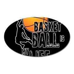 Basketball is my life Oval Magnet