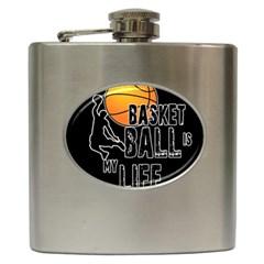 Basketball is my life Hip Flask (6 oz)