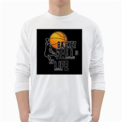 Basketball is my life White Long Sleeve T-Shirts