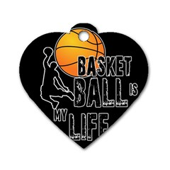 Basketball is my life Dog Tag Heart (One Side)