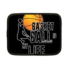 Basketball is my life Netbook Case (Small)