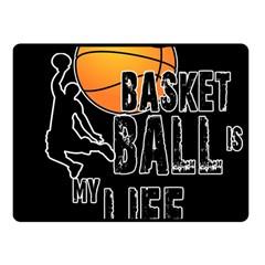 Basketball is my life Fleece Blanket (Small)