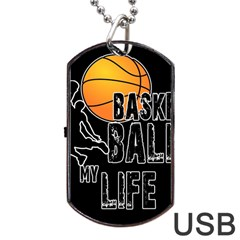 Basketball is my life Dog Tag USB Flash (One Side)