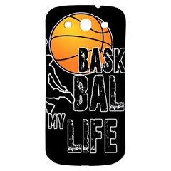 Basketball is my life Samsung Galaxy S3 S III Classic Hardshell Back Case