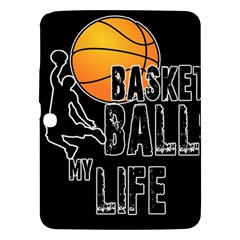 Basketball is my life Samsung Galaxy Tab 3 (10.1 ) P5200 Hardshell Case