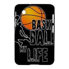 Basketball is my life Samsung Galaxy Tab 2 (7 ) P3100 Hardshell Case