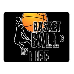 Basketball is my life Double Sided Fleece Blanket (Small)