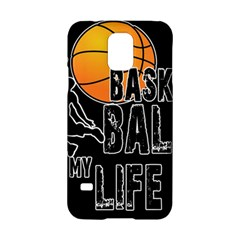 Basketball is my life Samsung Galaxy S5 Hardshell Case