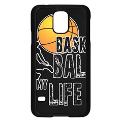 Basketball is my life Samsung Galaxy S5 Case (Black)
