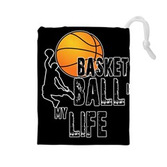Basketball is my life Drawstring Pouches (Large)
