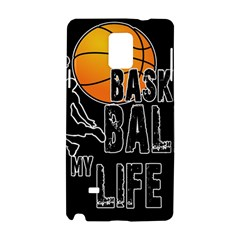 Basketball is my life Samsung Galaxy Note 4 Hardshell Case